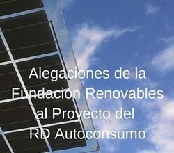 Alegaciones De La Fundación Renovables Al Proyecto De Real Decreto De Autoconsumo