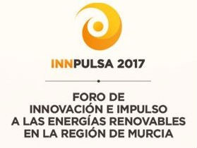 "INNPULSA 2017 ""Foro de Innovación e Impulso a las Energías Renovables de la Región de Murcia""."