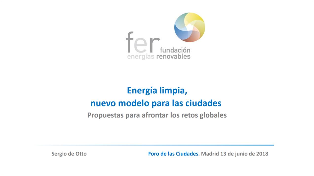 Foro de las ciudades. «Energía limpia, nuevo modelo para las ciudades». Sergio de Otto. 2019
