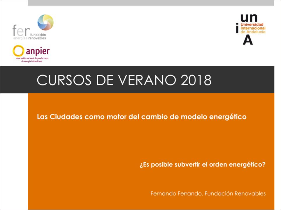 """Curso 2018: """"Las ciudades como motor del cambio de modelo energético"""" – Fernando Ferrando Vitales"""