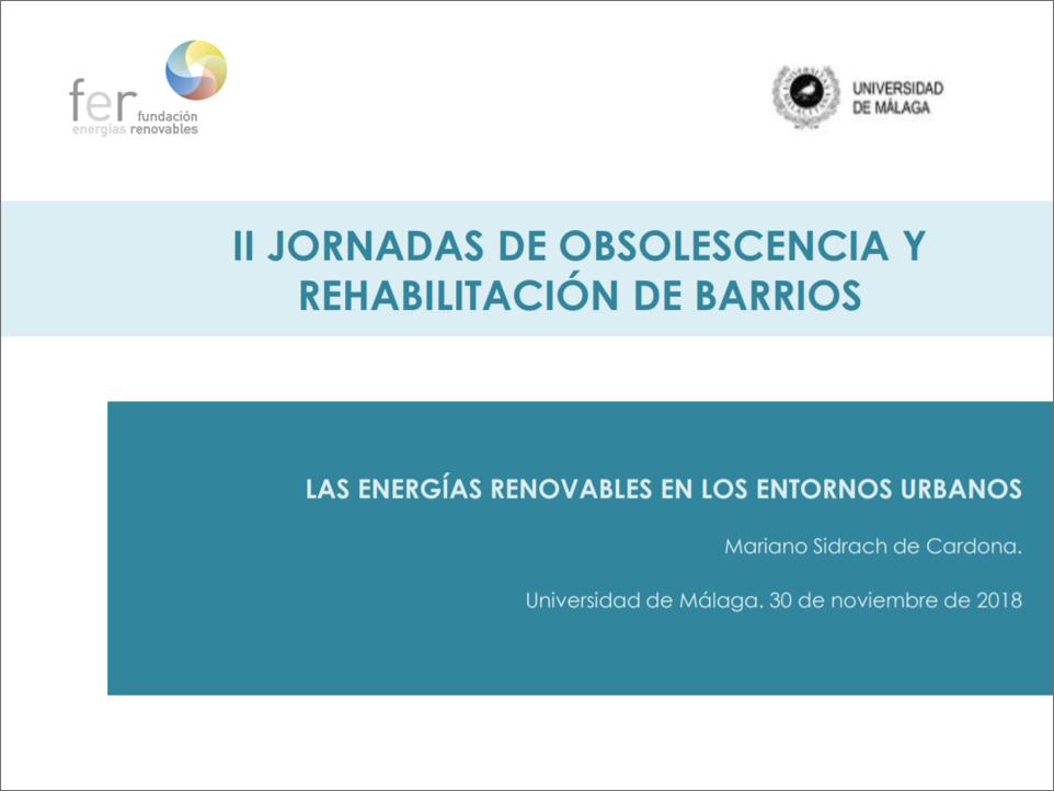 II Jornadas de obsolescencia y revitalización de barrios «Las energias renovables en los entornos urbanos». Mariano Sidrach de Cardona. 2018