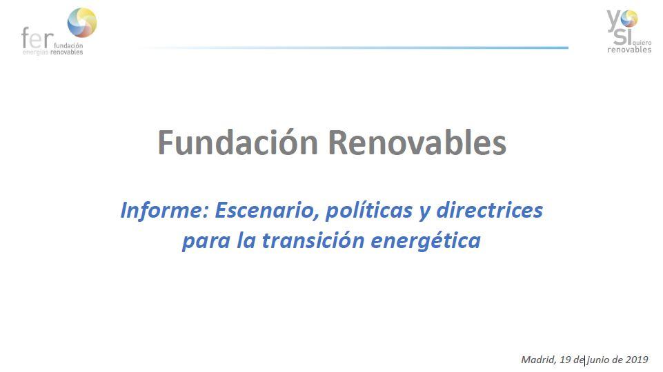 Informe «Escenario, políticas y directrices para la transición energética». Junio 2019