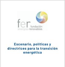 Escenario, Políticas Y Directrices Para La Transición Energética