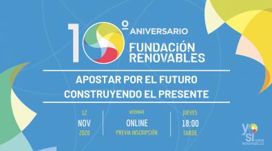 10º Aniversario Fundación Renovables. Apostar por el futuro construyendo el presente.