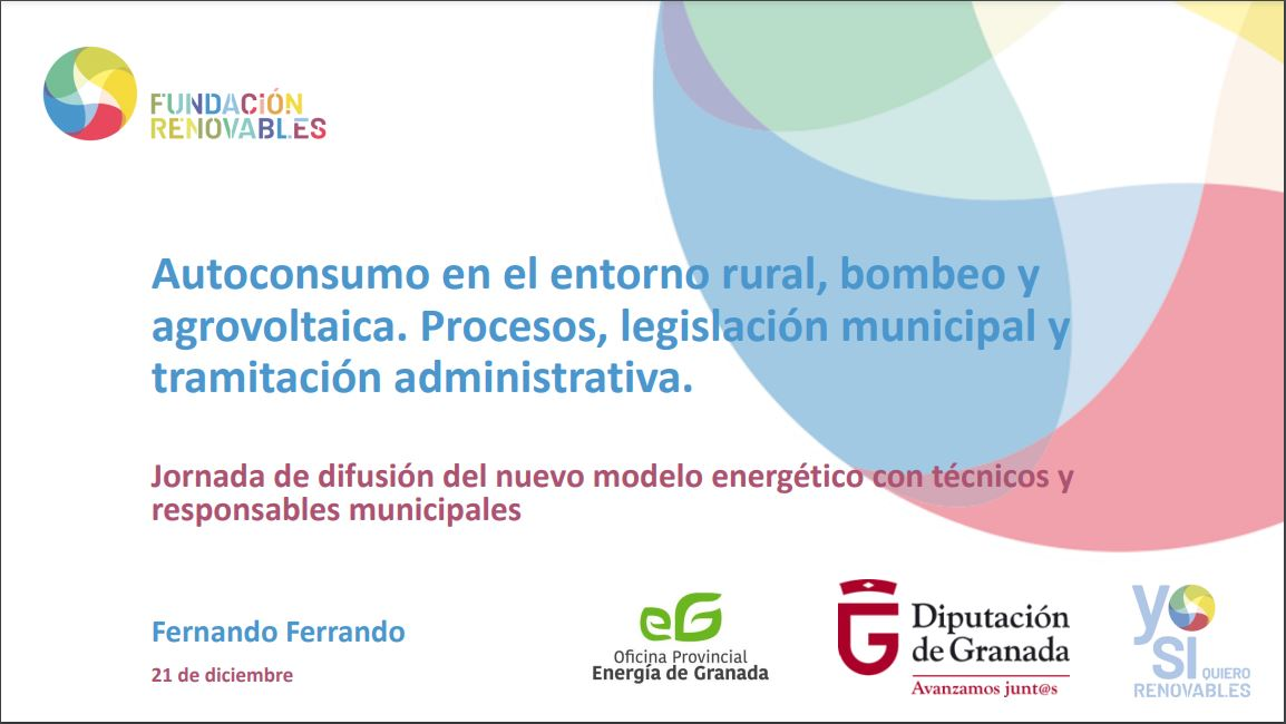 Autoconsumo en el entorno rural, bombeo y agrovoltaica. Procesos, legislación municipal y tramitación administrativa.