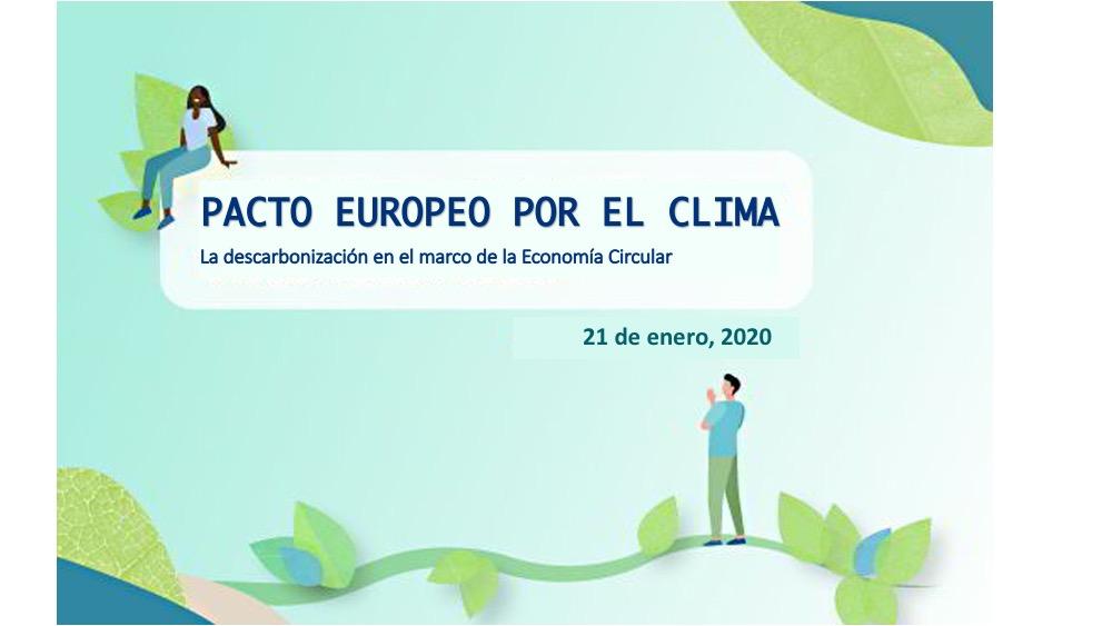 PACTO EUROPEO POR EL CLIMA: La descarbonización en el marco de la Economía Circular