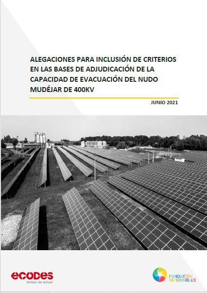 Alegaciones para inclusión de criterios en las bases de adjudicación de la capacidad de evacuación del nudo Mudéjar de 400 kV